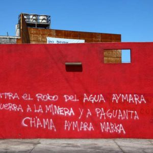 Graffiti protesting against use of water resources by Paguanta and other mining projects, Iquique, Region I , Chile