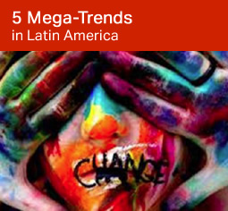 5 Mega Trends in Latin America