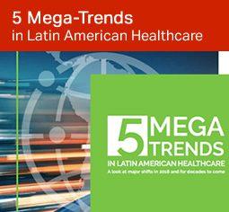 5 Mega-Trends in Latin American Healthcare