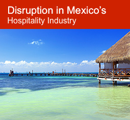 Disruption in Mexico's Hospitality Industry