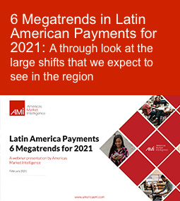6 Megatrends in Latin American Payments for 2021